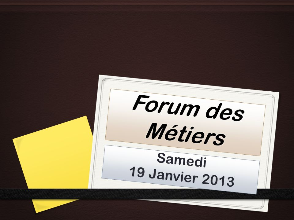 Forum des Métiers Samedi 19 Janvier 2013