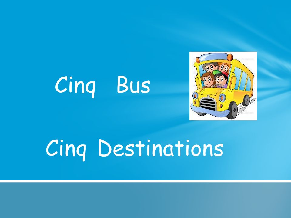 Cinq Bus Cinq Destinations