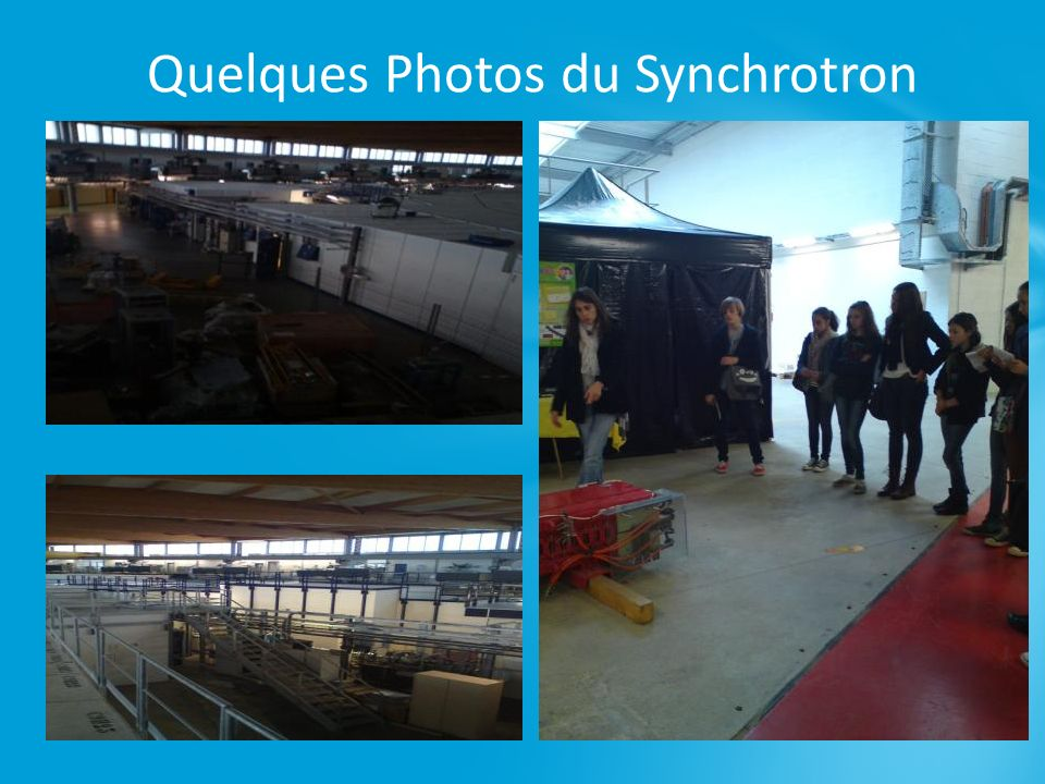 Quelques Photos du Synchrotron