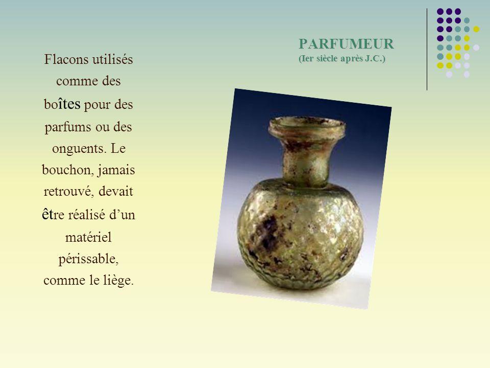 PARFUMEUR (Ier siècle après J.C.)
