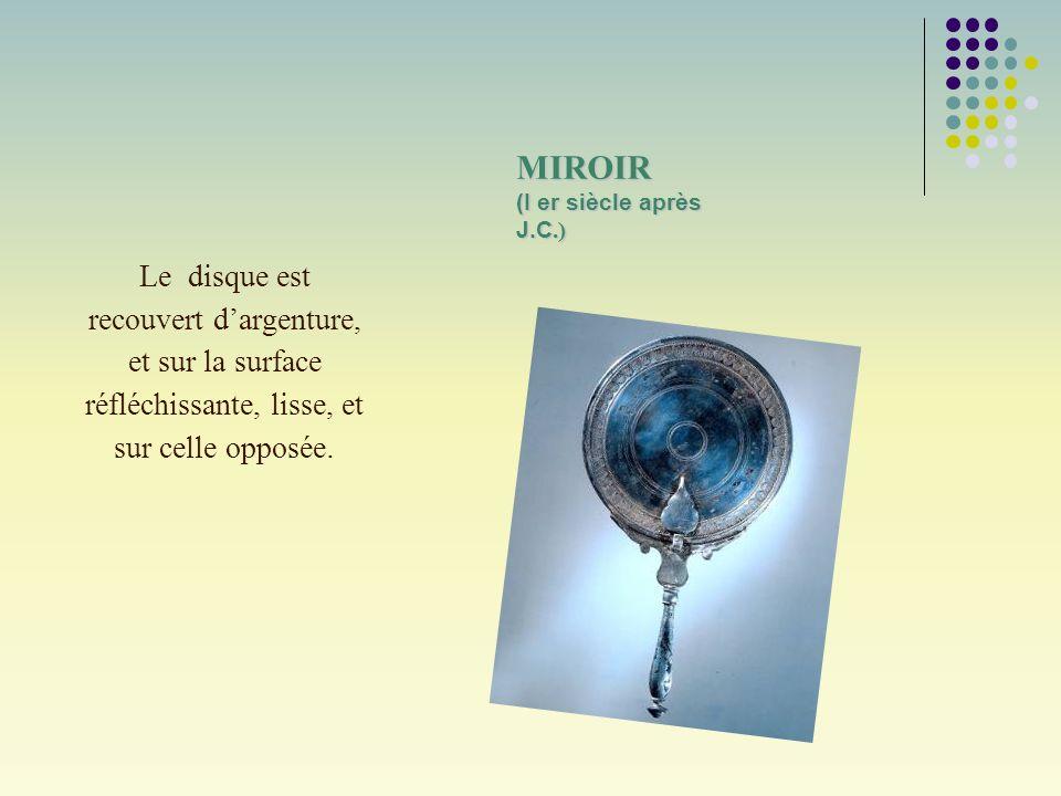 MIROIR (I er siècle après J.C.)