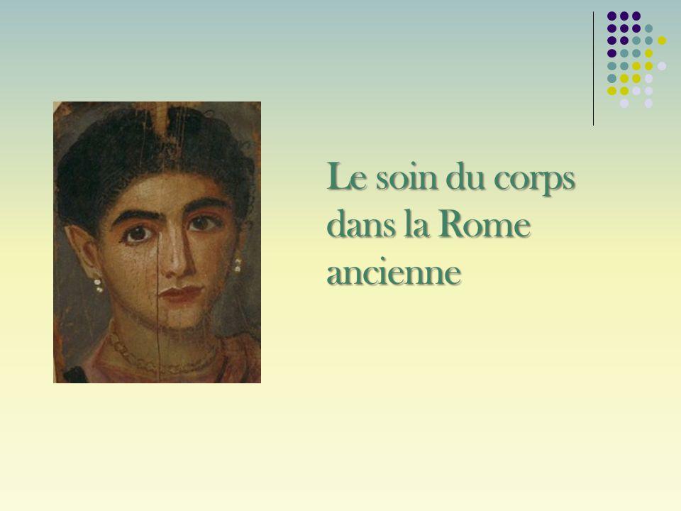 Le soin du corps dans la Rome ancienne