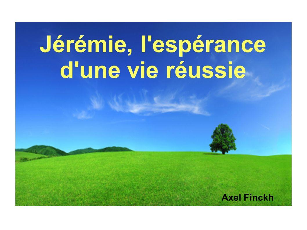 Jérémie, l espérance d une vie réussie