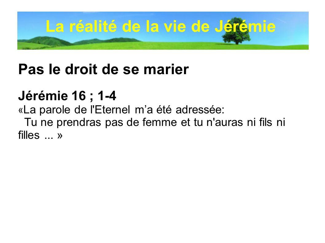 La réalité de la vie de Jérémie