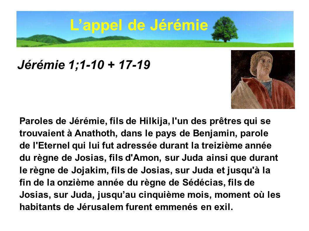 L'appel de Jérémie Jérémie 1;1-10 + 17-19