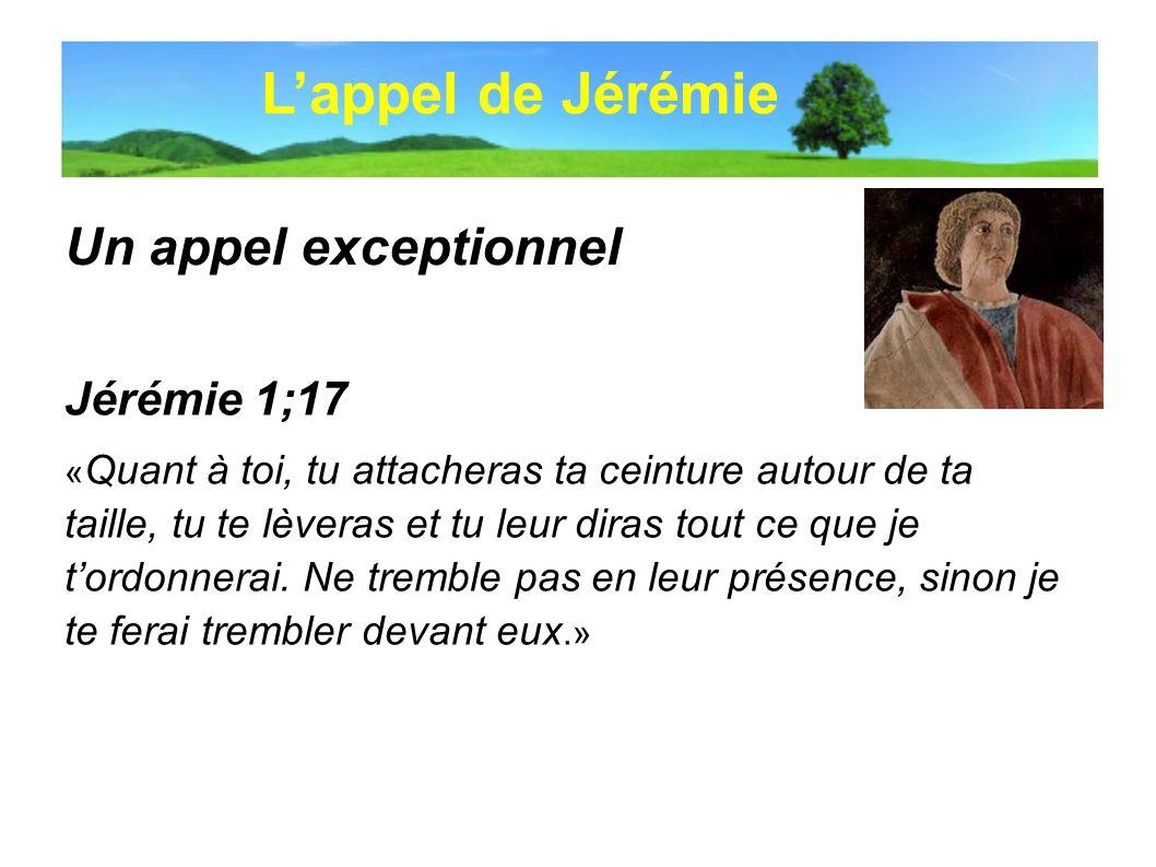 L'appel de Jérémie Un appel exceptionnel Jérémie 1;17