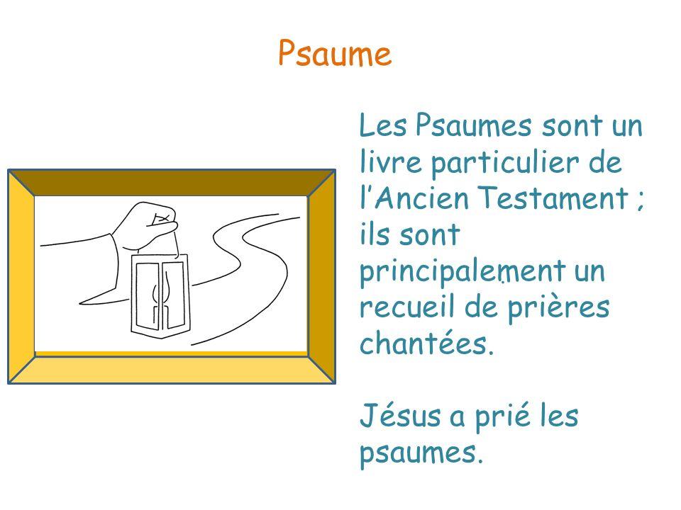 Psaume Les Psaumes sont un livre particulier de l'Ancien Testament ; ils sont principalement un recueil de prières chantées.