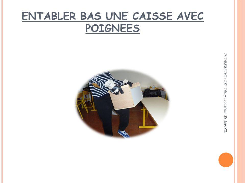 ENTABLER BAS UNE CAISSE AVEC POIGNEES