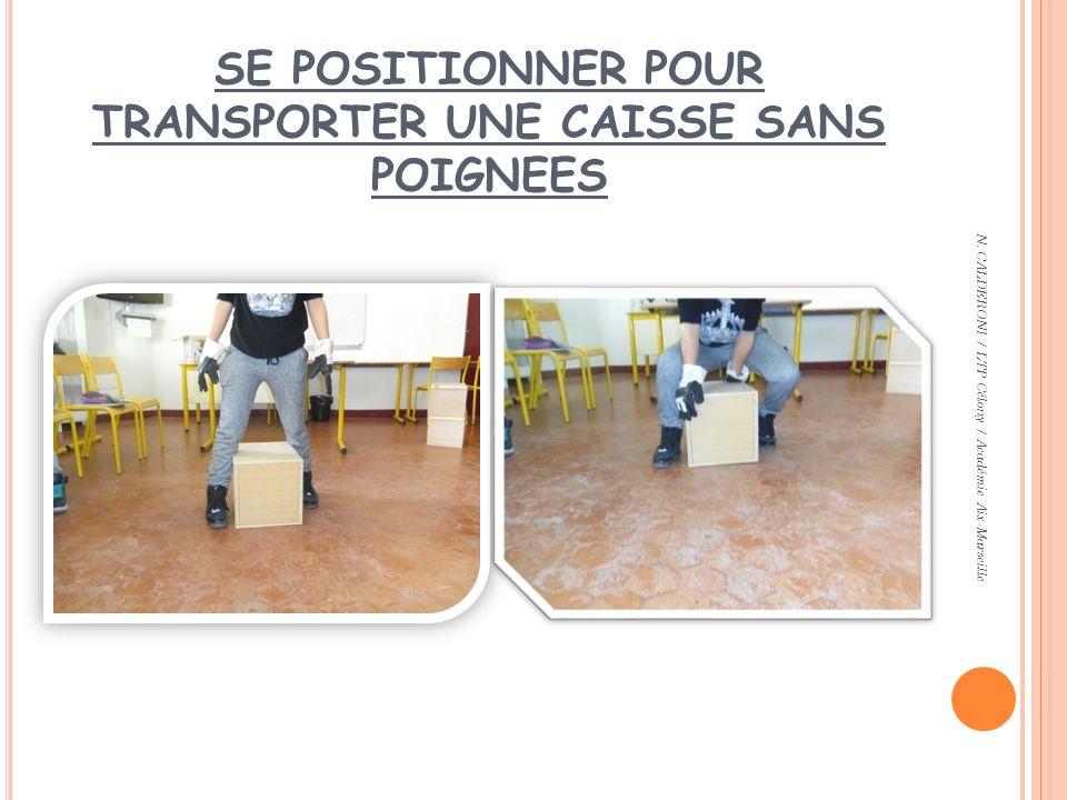 SE POSITIONNER POUR TRANSPORTER UNE CAISSE SANS POIGNEES