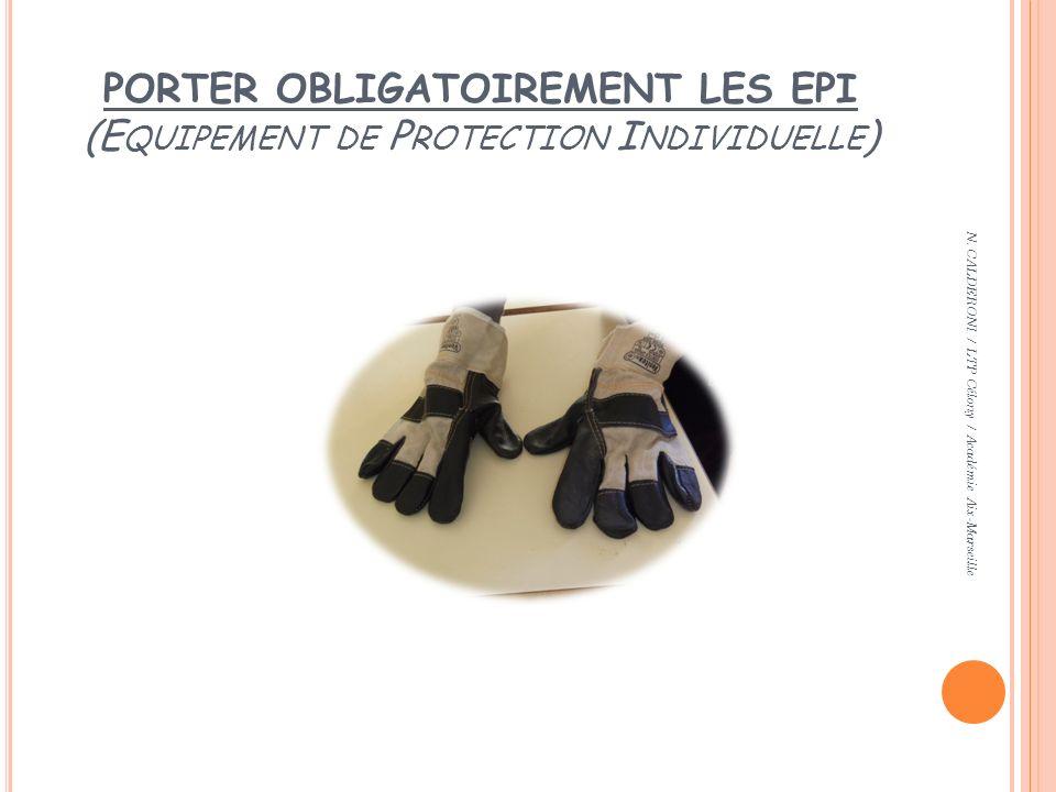 PORTER OBLIGATOIREMENT LES EPI (Equipement de Protection Individuelle)