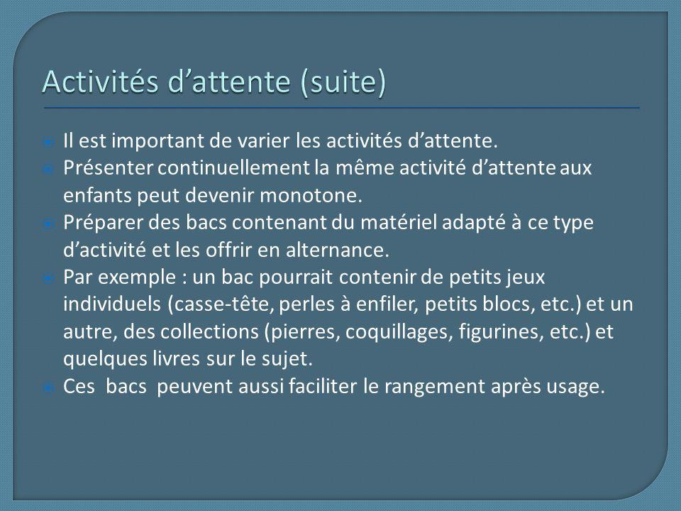 Activités d'attente (suite)