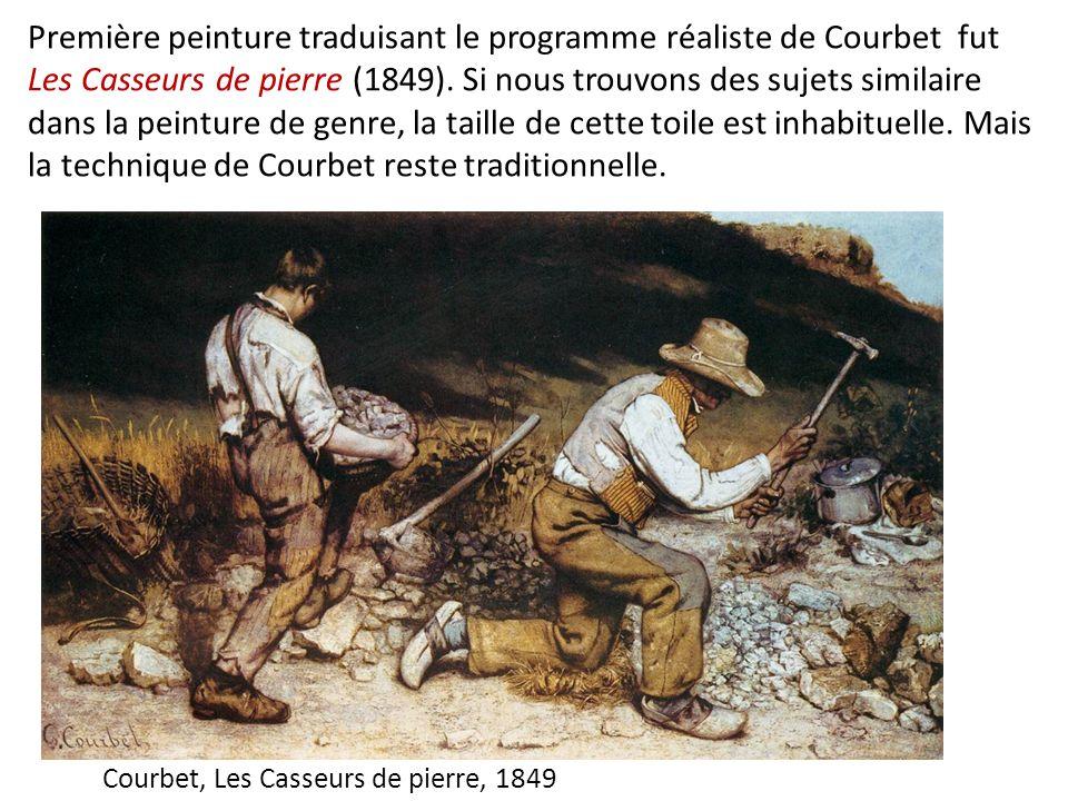 Première peinture traduisant le programme réaliste de Courbet fut Les Casseurs de pierre (1849). Si nous trouvons des sujets similaire dans la peinture de genre, la taille de cette toile est inhabituelle. Mais la technique de Courbet reste traditionnelle.