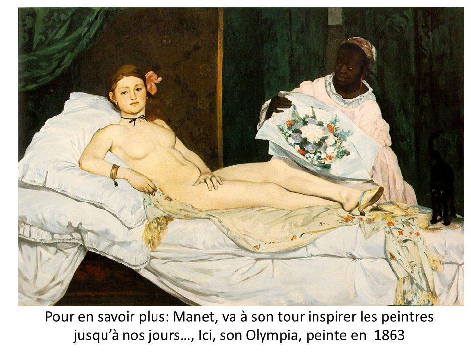 Pour en savoir plus: Manet, va à son tour inspirer les peintres jusqu'à nos jours…, Ici, son Olympia, peinte en 1863
