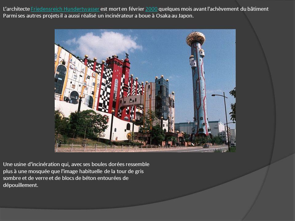 L'architecte Friedensreich Hundertwasser est mort en février 2000 quelques mois avant l achèvement du bâtiment