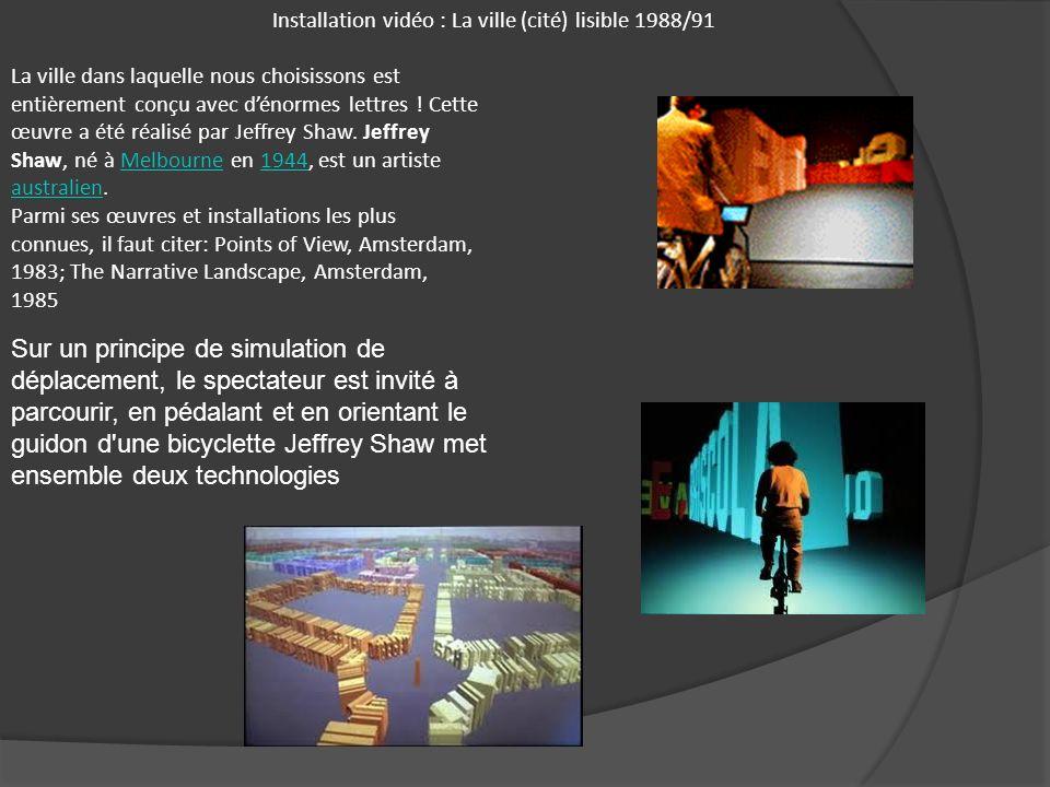 Installation vidéo : La ville (cité) lisible 1988/91