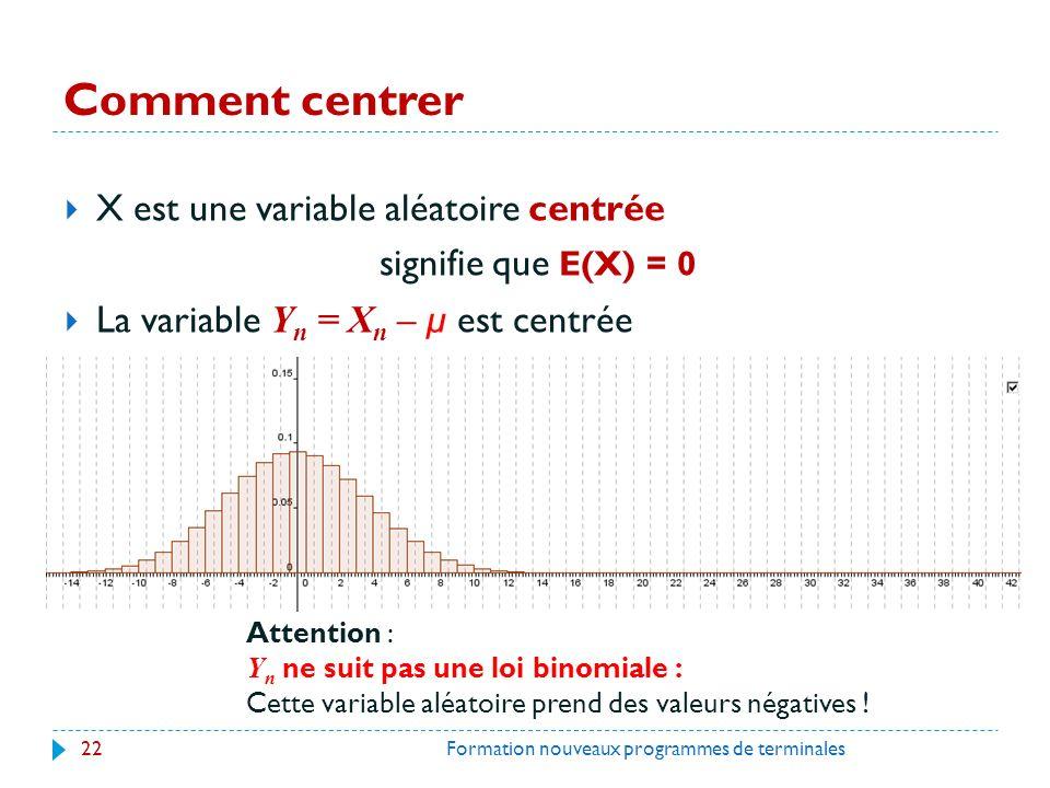 Comment centrer X est une variable aléatoire centrée