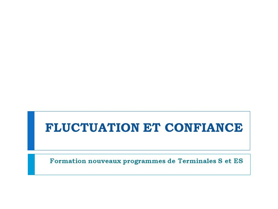 FLUCTUATION ET CONFIANCE
