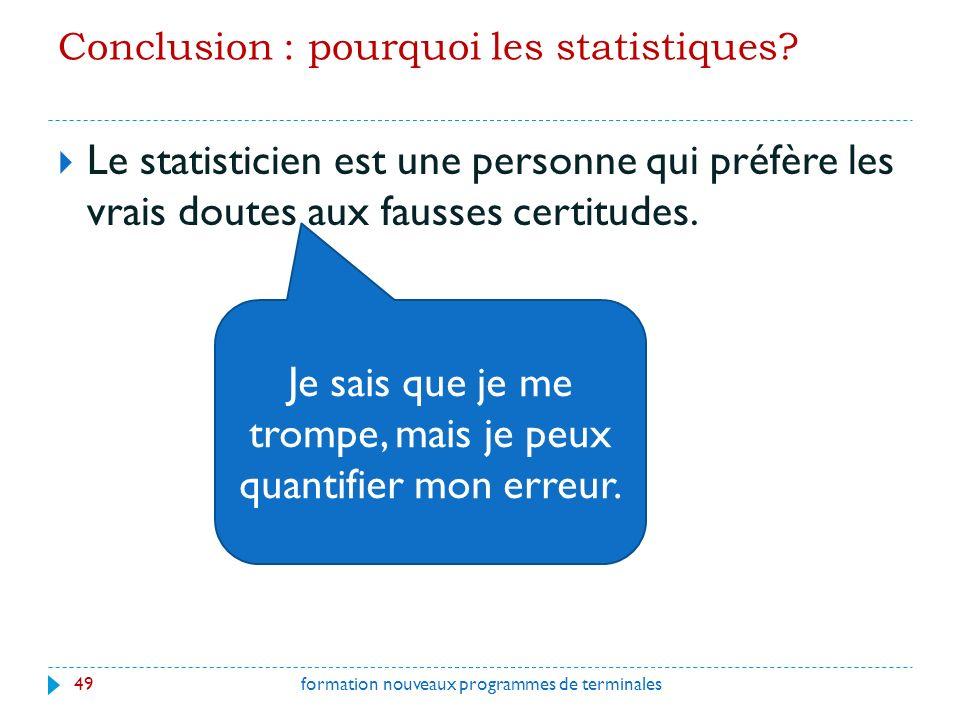 Conclusion : pourquoi les statistiques