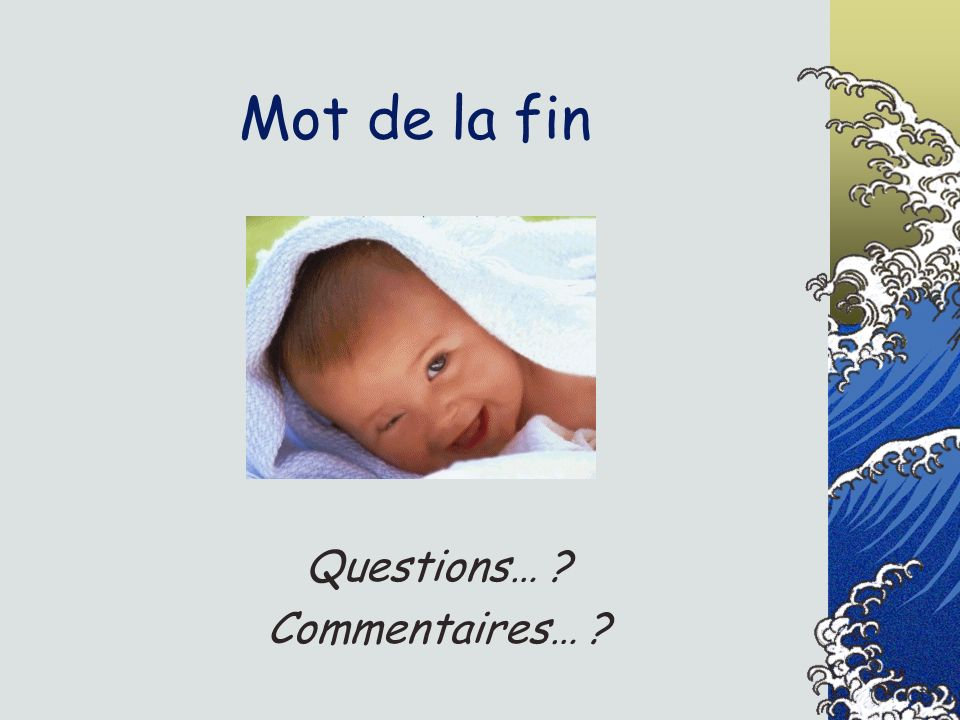 Questions… Commentaires…