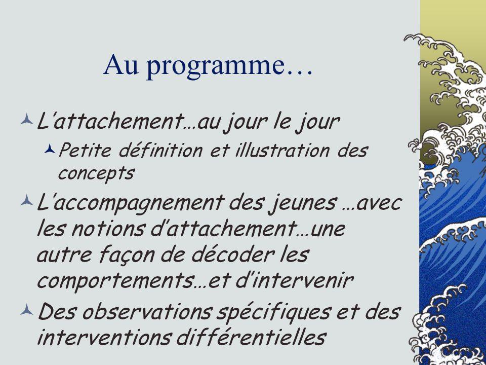 Au programme… L'attachement…au jour le jour