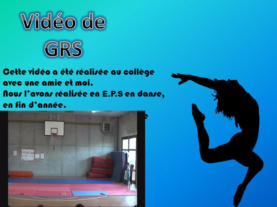 Vidéo de GRS Cette vidéo a été réalisée au collège avec une amie et moi. Nous l'avons réalisée en E.P.S en danse, en fin d'année.