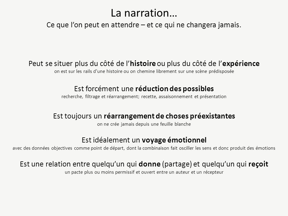 La narration… Ce que l'on peut en attendre – et ce qui ne changera jamais.