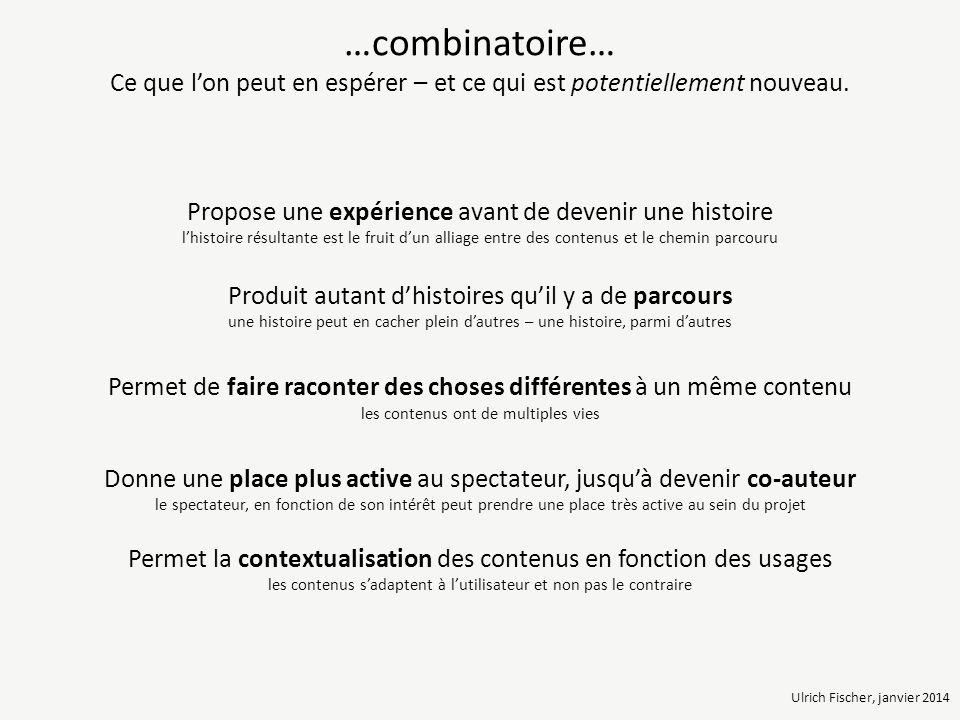 …combinatoire… Ce que l'on peut en espérer – et ce qui est potentiellement nouveau.
