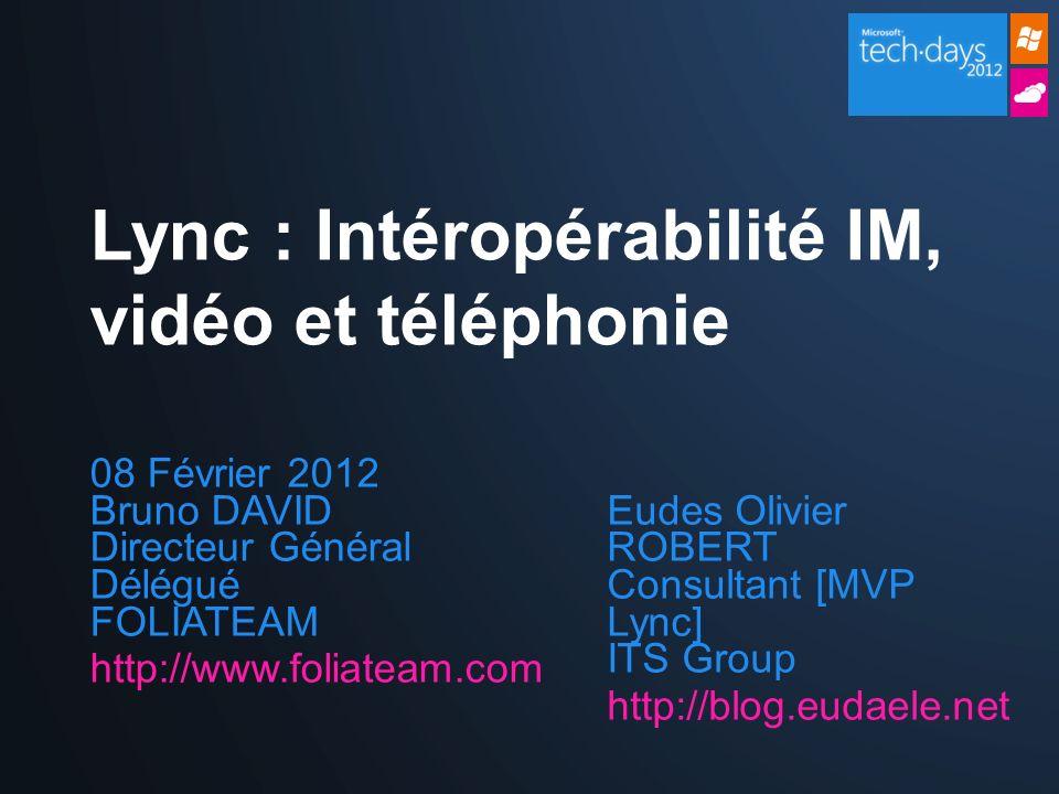 Lync : Intéropérabilité IM, vidéo et téléphonie