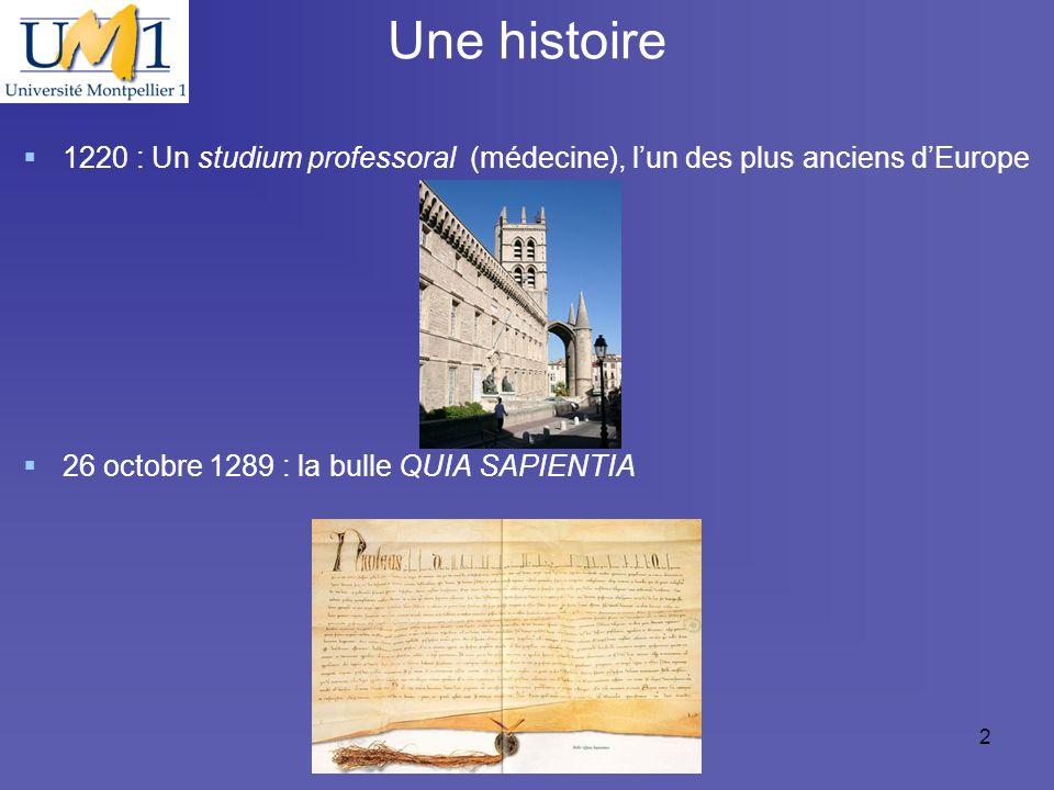 Une histoire 1220 : Un studium professoral (médecine), l'un des plus anciens d'Europe. 26 octobre 1289 : la bulle QUIA SAPIENTIA.