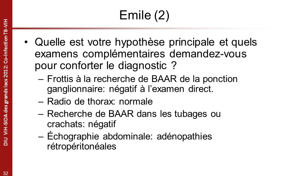 Emile (2) Quelle est votre hypothèse principale et quels examens complémentaires demandez-vous pour conforter le diagnostic