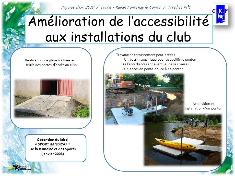 Amélioration de l'accessibilité aux installations du club