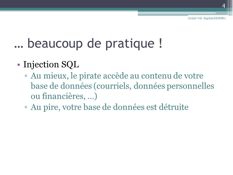 … beaucoup de pratique ! Injection SQL