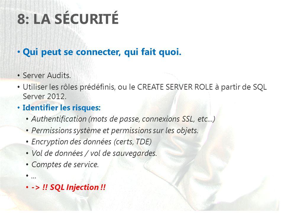 8: LA SéCURITé Qui peut se connecter, qui fait quoi. Server Audits.
