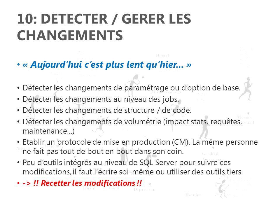 10: DETECTER / GERER LES CHANGEMENTS