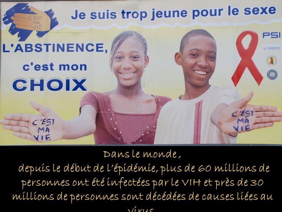 le début de l'épidémie, plus de 60 millions de personnes ont été infectées par le VIH et près de 30 millions de personnes sont décédées de causes liées au virus.