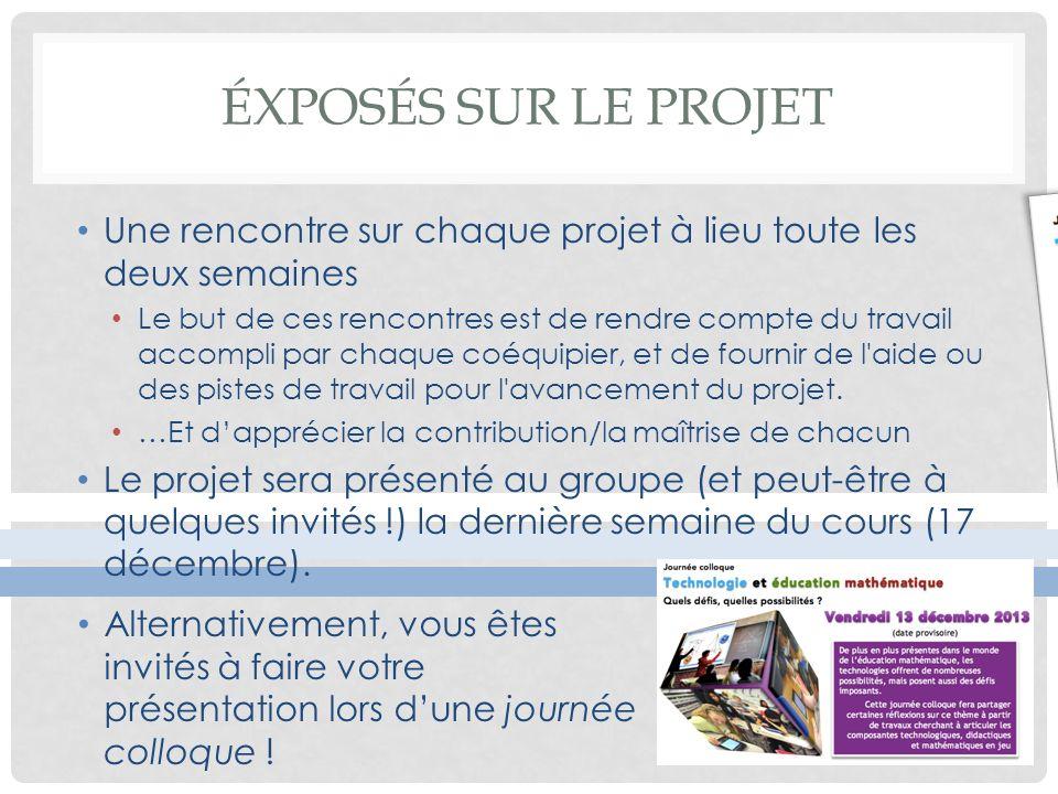 Éxposés sur le projet Une rencontre sur chaque projet à lieu toute les deux semaines.