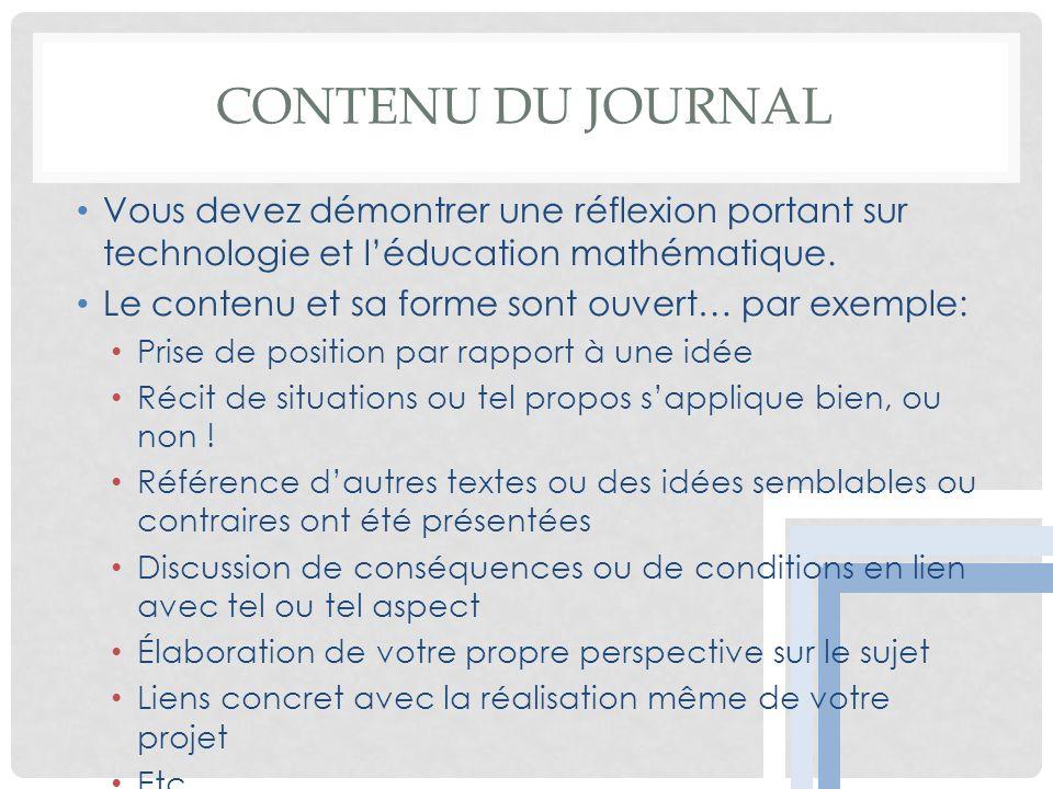 Contenu du journal Vous devez démontrer une réflexion portant sur technologie et l'éducation mathématique.