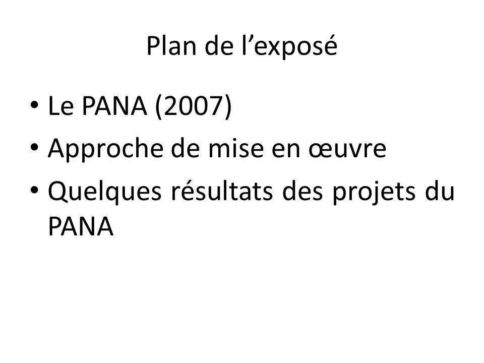 Plan de l'exposé Le PANA (2007) Approche de mise en œuvre Quelques résultats des projets du PANA