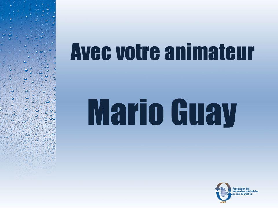 Avec votre animateur Mario Guay