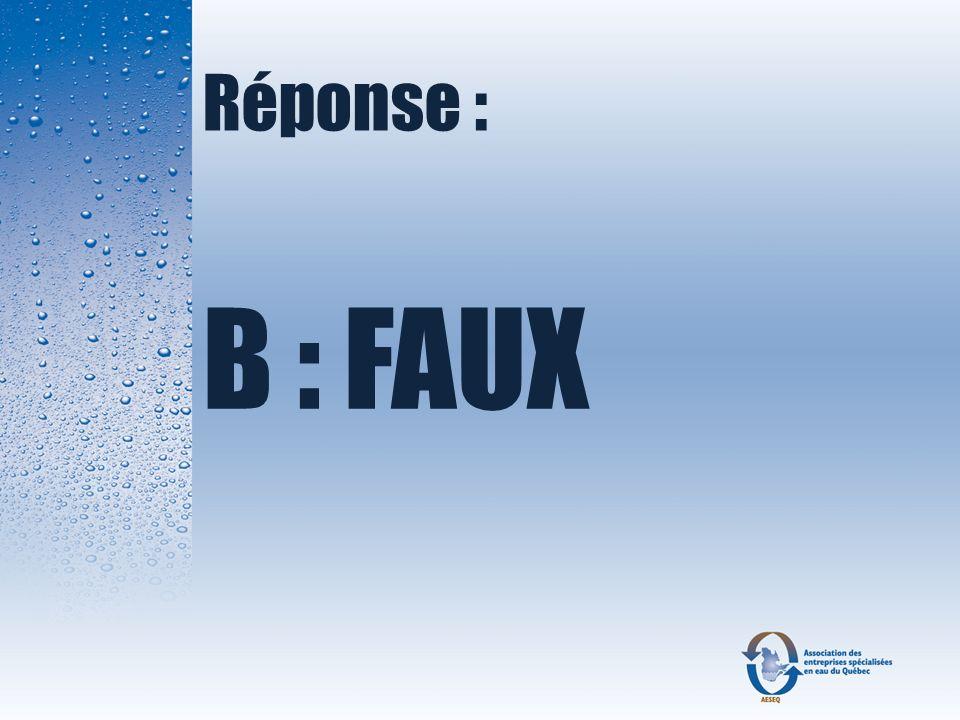 Réponse : B : FAUX