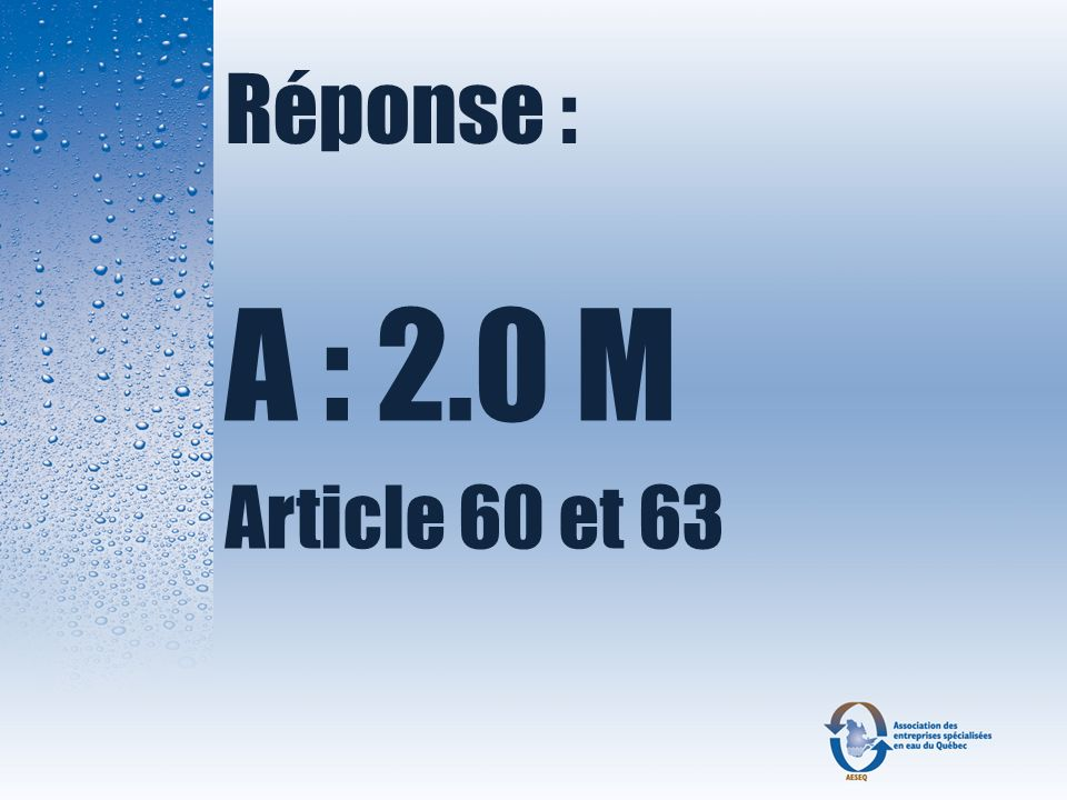 Réponse : A : 2.0 M Article 60 et 63