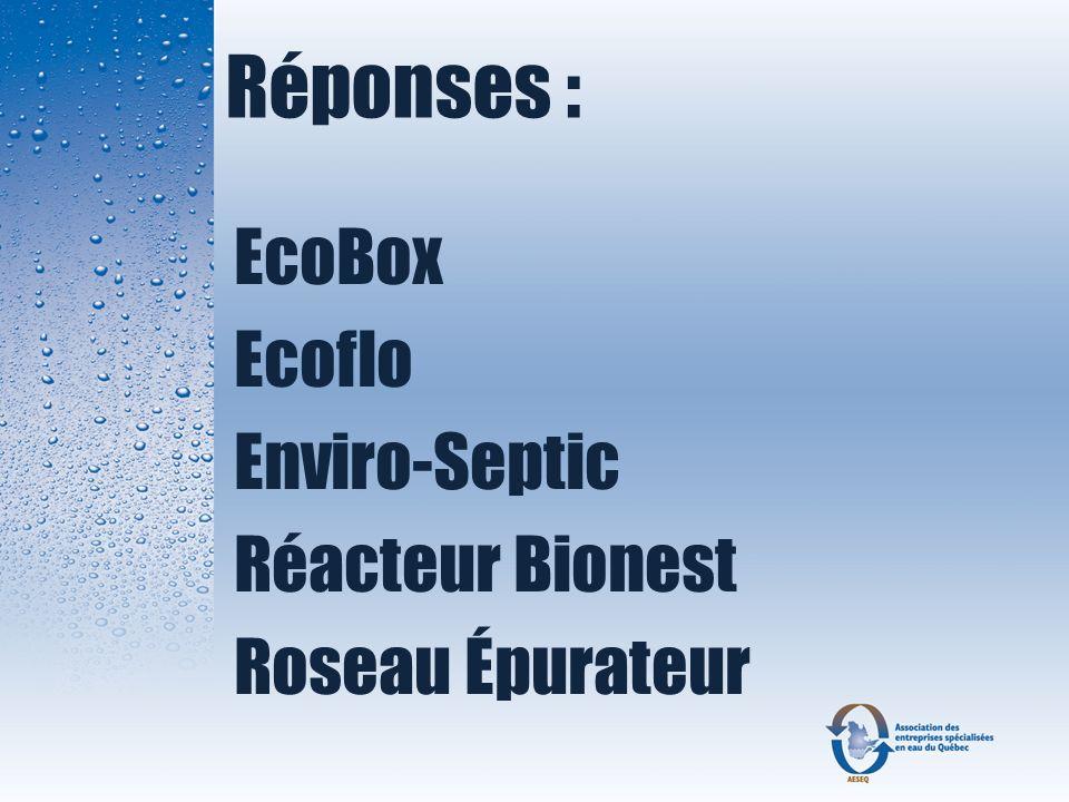 Réponses : EcoBox Ecoflo Enviro-Septic Réacteur Bionest