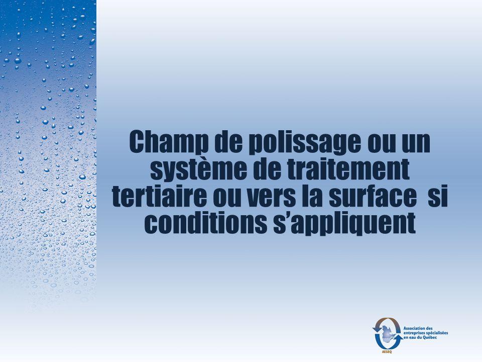 Champ de polissage ou un système de traitement tertiaire ou vers la surface si conditions s'appliquent