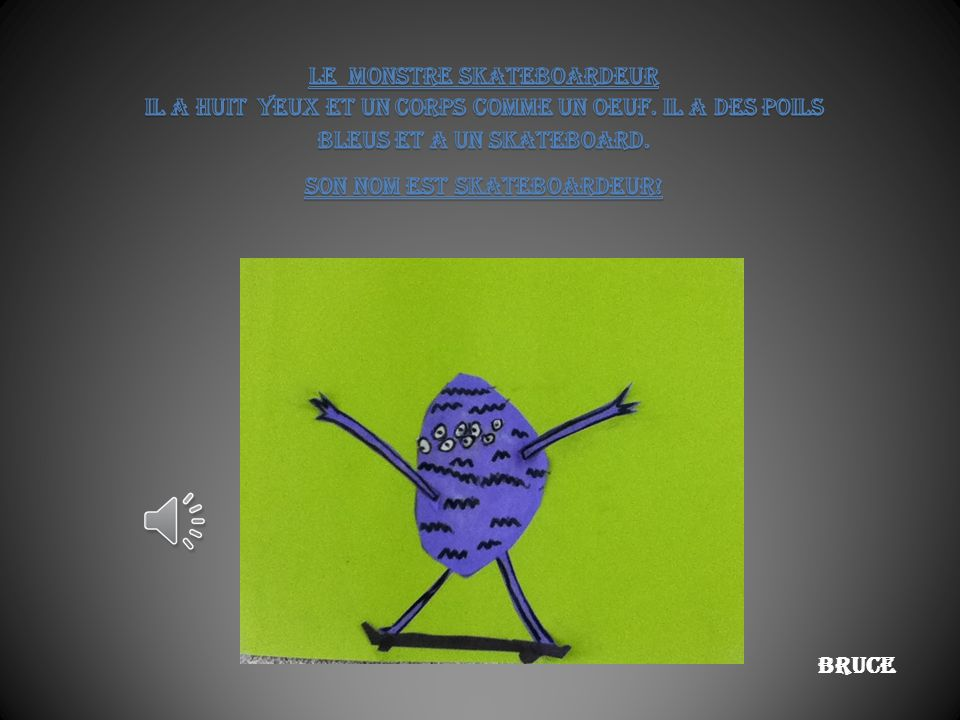 Le monstre skateboardeur