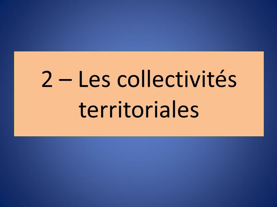 2 – Les collectivités territoriales