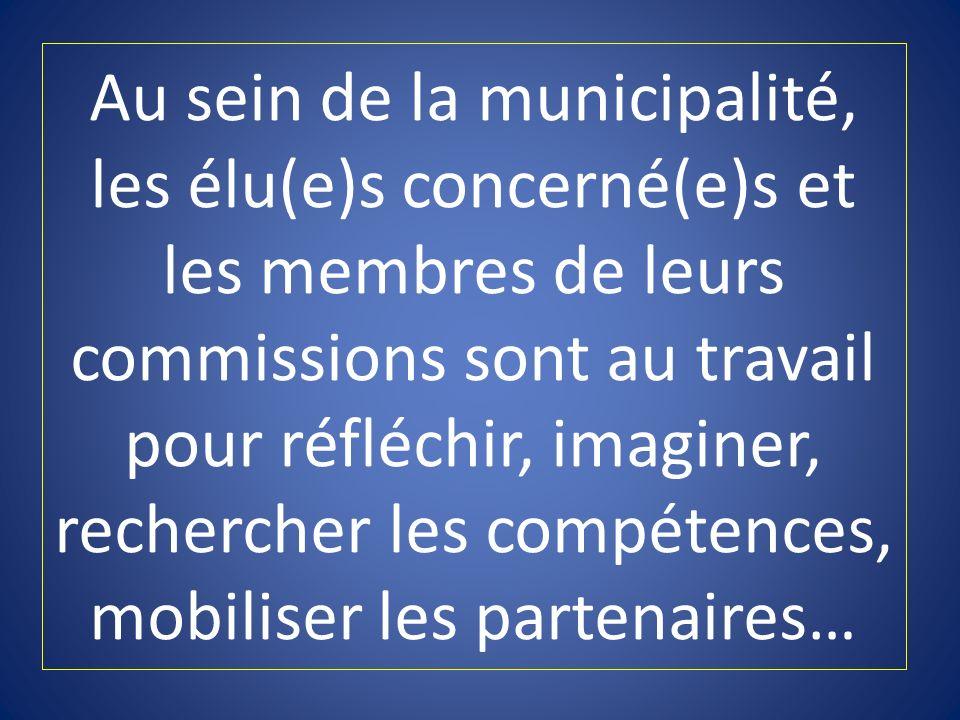 Au sein de la municipalité, les élu(e)s concerné(e)s et les membres de leurs commissions sont au travail pour réfléchir, imaginer, rechercher les compétences, mobiliser les partenaires…