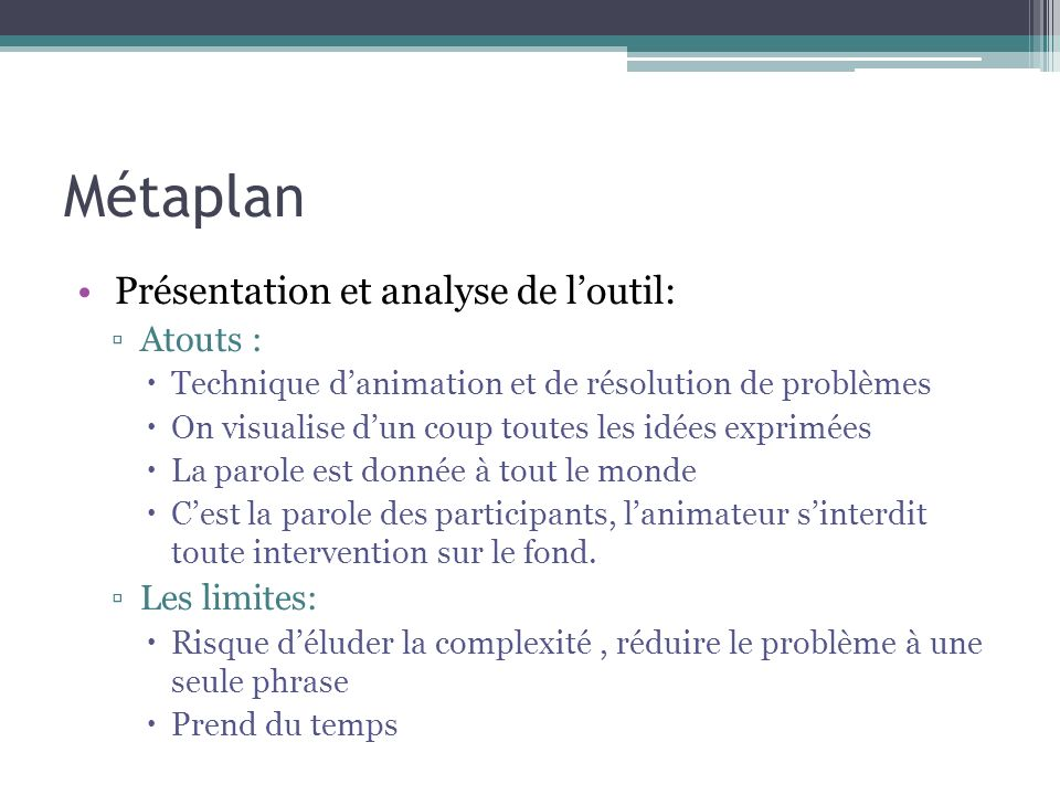 Métaplan Présentation et analyse de l'outil: Atouts : Les limites: