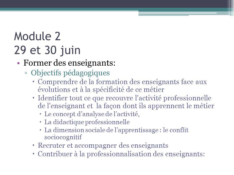 Module 2 29 et 30 juin Former des enseignants: Objectifs pédagogiques