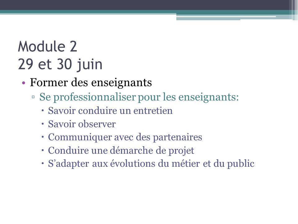 Module 2 29 et 30 juin Former des enseignants