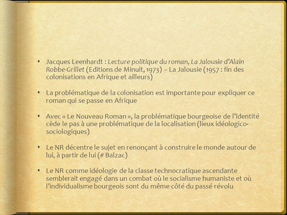 Jacques Leenhardt : Lecture politique du roman, La Jalousie d'Alain Robbe-Grillet (Editions de Minuit, 1973) – La Jalousie (1957 : fin des colonisations en Afrique et ailleurs)